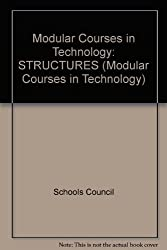 Modular Courses in Technology: STRUCTURES (Modular Courses in Technology) by Schools Council (1981-07-20)