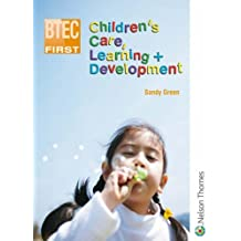 BTEC First Children's Care, Learning + Development by Sandy Green (2007-07-02)