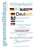 Wörterbuch Deutsch-Englisch-Kroatisch-Bosnisch-Serbisch Niveau A1: Lernwortschatz für die Integrations-Deutschkurs-TeilnehmerInnen aus Kroatien, Bosnien, ... Niveau A1 A2 B1 B2)