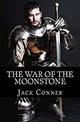 [ The War Of The Moonstone ] By Conner, Jack (Author) [ Nov - 2013 ] [ Paperback ]