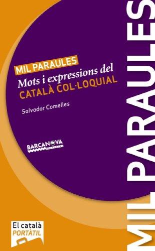 Mil paraules: Mots i expressions del català col·loquial (Materials Educatius - El Català Portàtil)