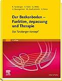 Der Beckenboden - Funktion, Anpassung und Therapie: Das Tanzberger-Konzept