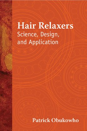 Hair Relaxers: Science, Design, and Application (Design Relaxer)