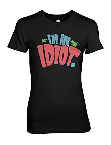 I'm An Idiot Komisch DeMotivation Sarcastic Damen T-Shirt Schwarz