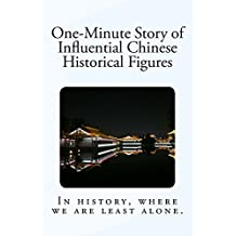 One-Minute Story of Influential Chinese Historical Figures: In history, where we are least alone.