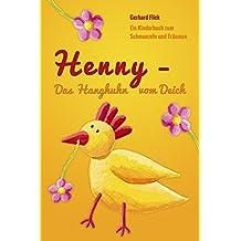 Henny - Das Hanghuhn vom Deich: Ein Kinderbuch zum Schmunzeln und Träumen (German Edition)