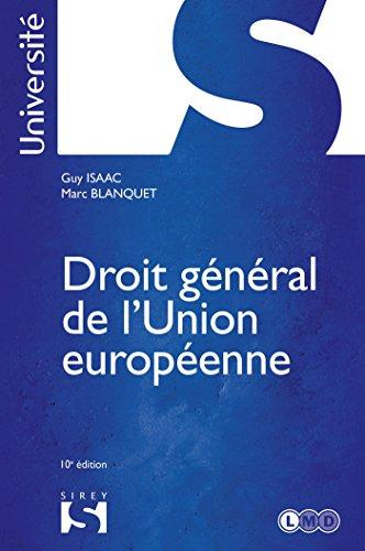 Droit général de l'Union européenne - 10e éd.: Université par Guy Isaac