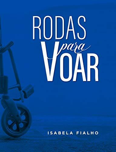 Rodas para Voar (Portuguese Edition)