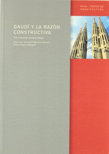 Gaudí y la razón constructiva (Textos de arquitectura) por Albert Casals Balagué