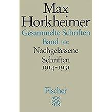 Gesammelte Schriften in 19 Bänden: Band 10: Nachgelassene Schriften 1914-1931 (Max Horkheimer, Gesammelte Schriften in 19 Bänden (Taschenbuchausgabe))