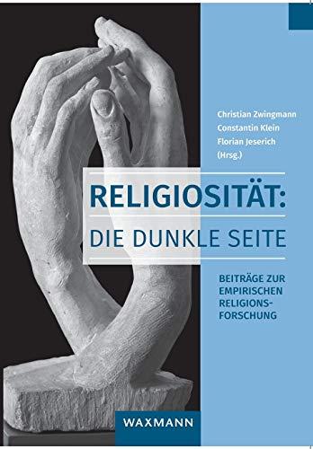 Religiosität: Die dunkle Seite. Beiträge zur empirischen Religionsforschung