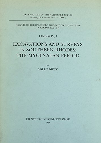 Lindos, Fouilles De L'acropole, 1902-1914: Excavations and Surveys in Southern Rhodes: Mycenaean Period v. 1 (Publications of the National Museum. Archaeological historical series)