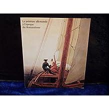 La Peinture allemande à l'époque du Romantisme - Orangerie des Tuileries 25/10/1976-28/02/1977