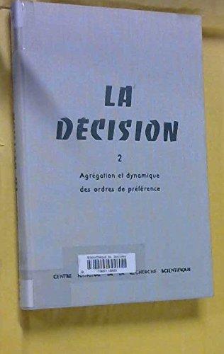 La Decision 2. Agregation et dynamique des ordres de preference. Aix-en-Provence 1967.