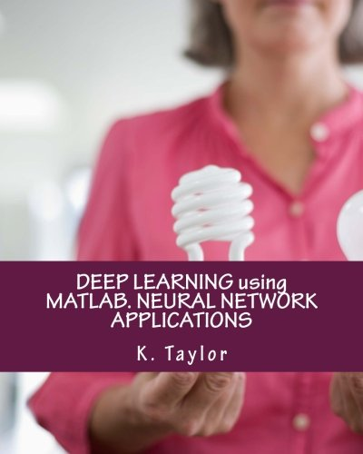 E Taylor K (DEEP LEARNING using MATLAB. NEURAL NETWORK APPLICATIONS)