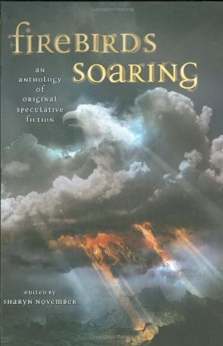 Firebirds Soaring: An Anthology of Original Speculative Fiction by Nancy Springer (2009-03-05)