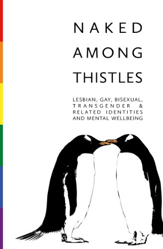 Naked Among Thistles: Lesbian, gay, bisexual, transgender & related identities Naked Among Thistles and mental wellbeing