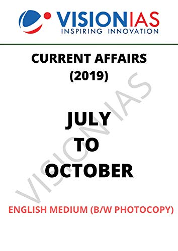 [ENGLISH MEDIUM ] VISION IAS CURRENT AFFAIRS - JULY 2019 - OCTOBER 2019