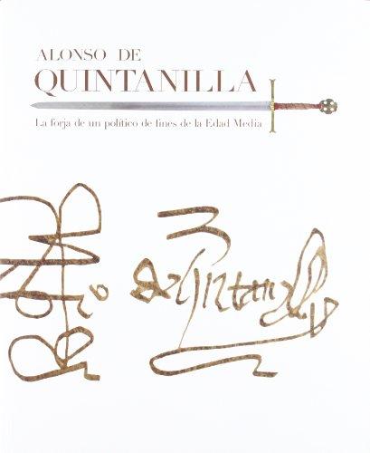 Descargar Libro Alonso de Quintanilla. La forja de un político de fines de la Edad Media. de Vvaa