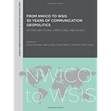 From NWICO to WSIS: 30 Years of Communication Geopolitics: Actors and Flows, Structures and Divides (European Communication Research and Education Association) by Divina Frau-meigs (2013-07-12)