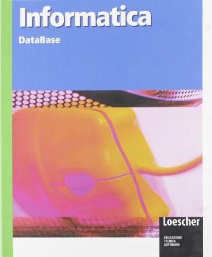 Informatica. Database. Per gli Ist. tecnici. Con espansione online