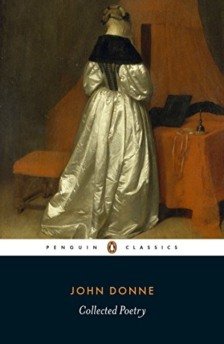 John Donne: Collected Poetry (Penguin Classics)