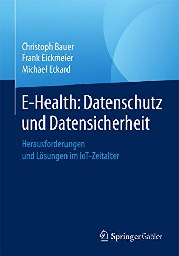 E-Health: Datenschutz und Datensicherheit: Herausforderungen und Lösungen im IoT-Zeitalter