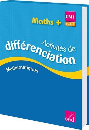 Maths+ CM1 Cycle 3 : Activités de différenciation