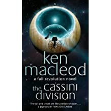 The Cassini Division: Book Three: The Fall Revolution Series: A Fall Revolution Novel by Ken MacLeod (3-Jun-1999) Paperback