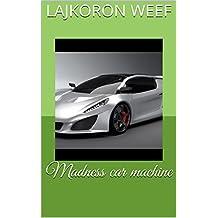 Madness car machine (English Edition)