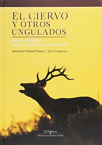 El ciervo y otros ungulados : bases científicas para su gestión y conservación