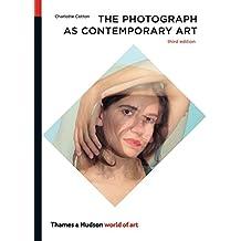 The Photograph as Contemporary Art (World of Art)