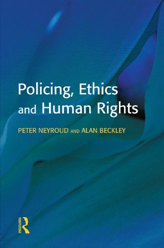 Policing, Ethics and Human Rights (Policing and Society) por Peter Neyroud