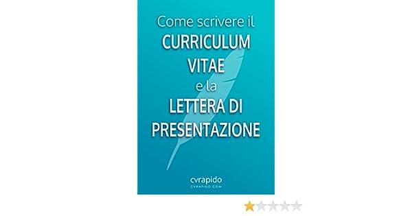 Come Scrivere Il Curriculum Vitae E La Lettera Di Presentazione