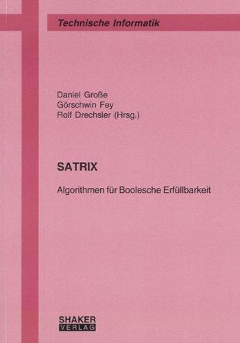 SATRIX: Algorithmen für Boolesche Erfüllbarkeit