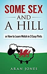 Some Sex and a Hill: or How to Learn Welsh in 3 Easy Pints
