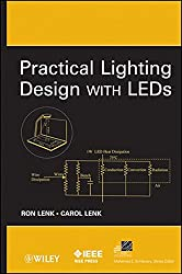 Practical Lighting Design with LEDs (IEEE Series on Power Engineering)
