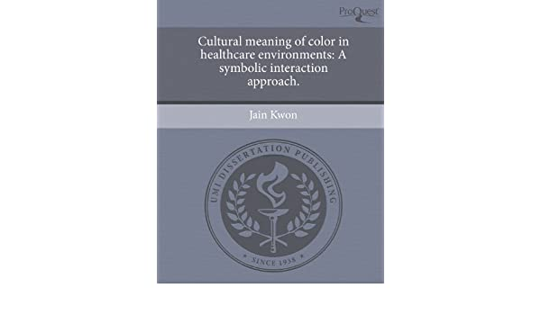 Buy Cultural Meaning Of Color In Healthcare Environments A Symbolic