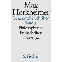 Max Horkheimer. Gesammelte Schriften - Gebundene Ausgaben: Band 2: <br /> Philosophische Frühschriften 1922-1932
