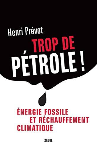 Trop de pétrole ! Energie fossile et réchauffement climatique