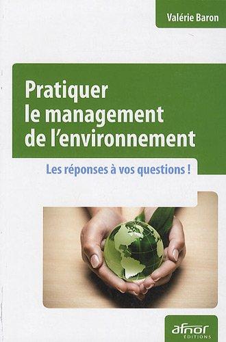 Pratiquer le management de l'environnement : les réponses à vos questions!