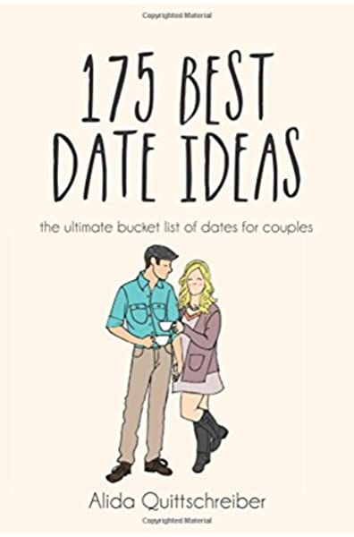 175 Best Date Ideas The Ultimate Bucket List Of Dates For Couples Amazon Co Uk Quittschreiber Alida Martin Melinda 9781530220687 Books