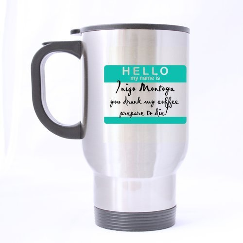 ty Funny Green Pattern Hello My Name Is Inigo Montoya You Drank My Coffee Prepare to Die (Sliver) Mug Stainless Steel Travel Mugs - Great Gift Mugs by Hello ()
