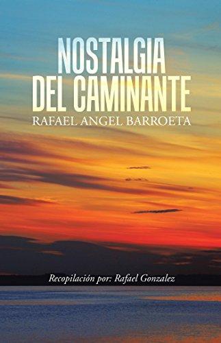 Nostalgia Del Caminante por Rafael Angel Barroeta