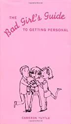 The Bad Girl's Guide to Getting Personal by Cameron Tuttle (2004-09-30)