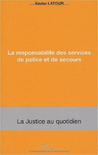 La responsabilité des services de police et de secours par Xavier Latour