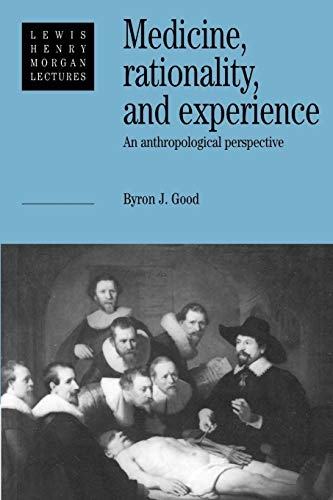 Medicine, Rationality, and Experience: An Anthropological Perspective