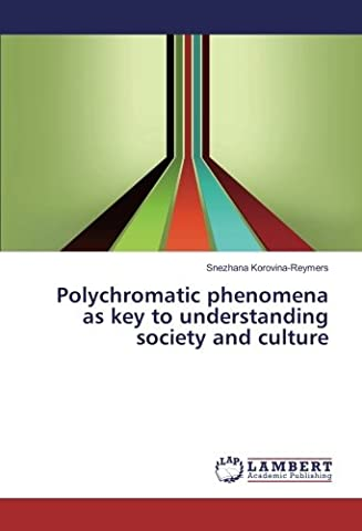 Polychromatic phenomena as key to understanding society and