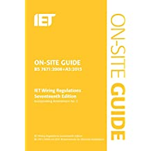 On-Site Guide (BS 7671:2008+A3:2015): Incorporating Amendment No. 3 (Electrical Regulations)