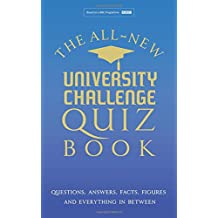 The All New University Challenge Quiz Book: Questions, Answers, Facts, Figures and everything in between.